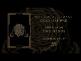 We Came As Romans - Two Hands Official Audio (2017)