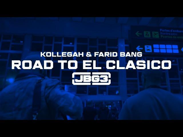 Kollegah Farid Bang ✖️ROAD TO EL CLASICO ✖️