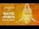 Soothing SACRAL CHAKRA CHANTS - Seed Mantra VAM Chanting Meditation swadhishthana Chakra Healing