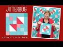 Make a Jitterbug Quilt with Jenny Doan of Missouri Star Video Tutorial