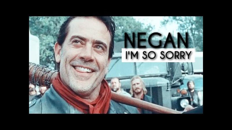 Negan | I'm So Sorry