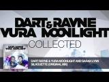 Dart Rayne &amp Yura Moonlight and Sarah Lynn - Silhouette (Original Mix) Collected