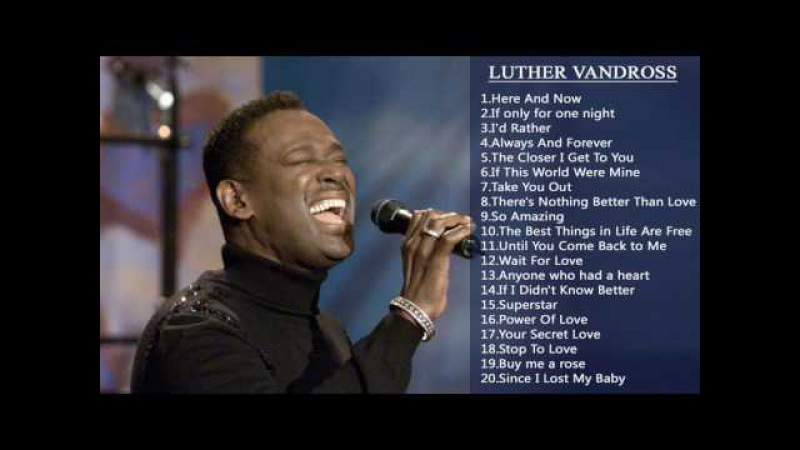 Luther vandross Greatest Hits Full Playlist 2017 | The Best Songs Of Luther vandross