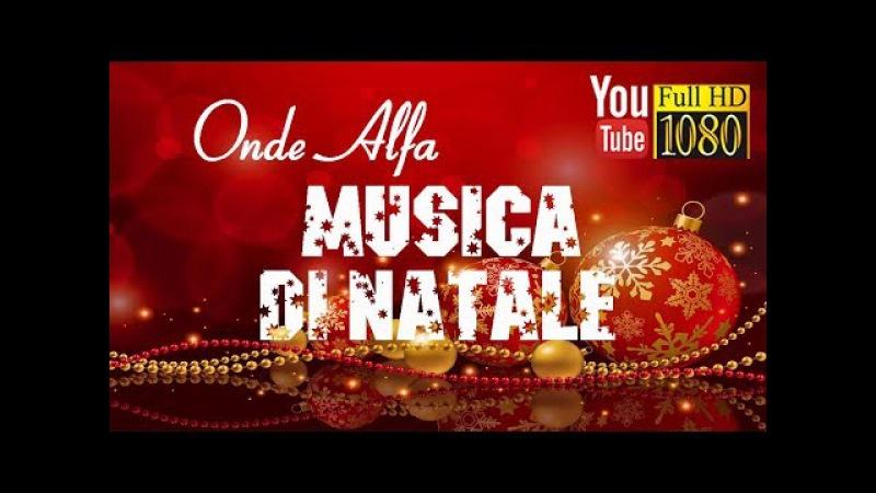 1 ora 🎄 Onde Alfa 🎄 Allegra Musica di Natale 🎄 Felice Anno Nuovo 2018 🎄 Musica Rilassante