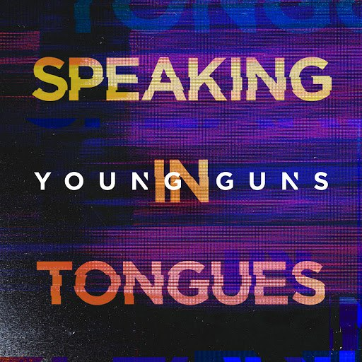 Young Guns альбом Speaking In Tongues