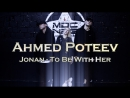 Ahmed Poteev || Jonan - To Be With Her
