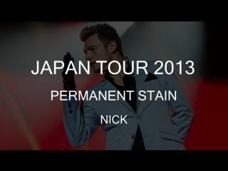 Japan Tour 2013 – Permanent Stain   Nick