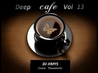 DJ JIMYS Mix Deep Cafe Vol 13.mp4