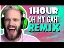 (1 HOUR) PewDiePie - Oh My Gah! (Remix by Party In Backyard)