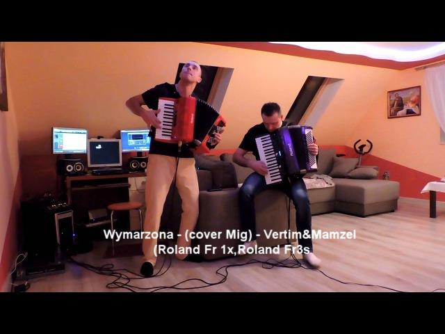 Wymarzona (cover Mig) VertimMamzel Roland Fr 1x ,Roland Fr3s