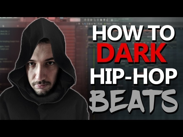 How To Make Dark Hip Hop Beats FL Studio Tutorial