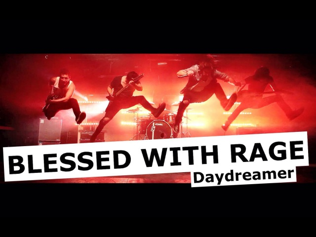 BLESSED WITH RAGE - Daydreamer (Official Music Video) ft. Borsti (Forever Ends Today)
