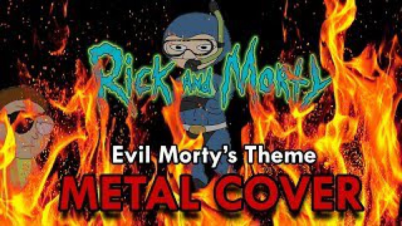 Rick Morty - Evil Morty's Theme - METAL COVER w/ Solo!