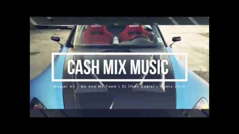 Maejor Ali - Me And My Team ft. Trey Songz, Kid Ink ( Dj İlhan Çağlak ) Remix 2K18 (vk.com/vidchelny)