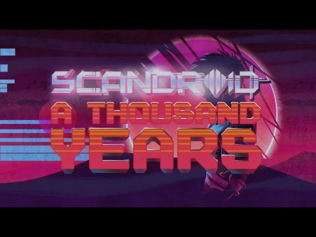 Scandroid - A Thousand Years (Official Lyric Video)