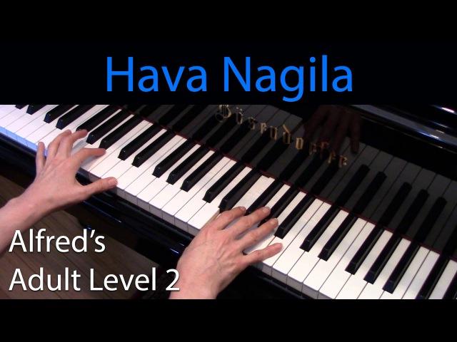 Hava Nagila Intermediate Piano Solo Alfred's Adult Level 2