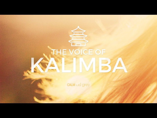 Kalimba Playing Voice - Soothing Meditation Music | Calm El Grey - M¬el¬lo