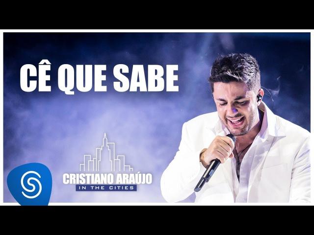 Cristiano Araújo Cê que Sabe DVD In The Cities Video Oficial