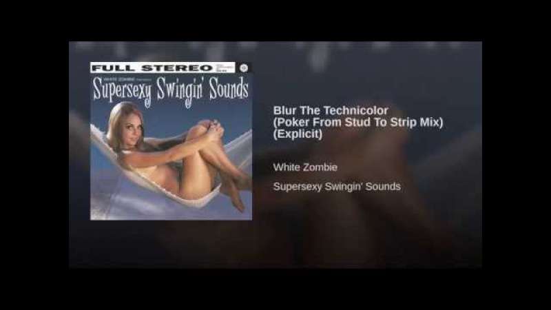 Blur The Technicolor (Poker From Stud To Strip Mix) (Explicit)