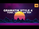 Gramatik Style 4 [Funk - Hip Hop - Soul] by Groove Companion 18