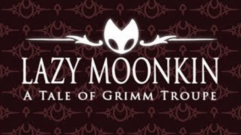 Lazy Moonkin - A Tale of Grimm Troupe (Hollow Knight original)