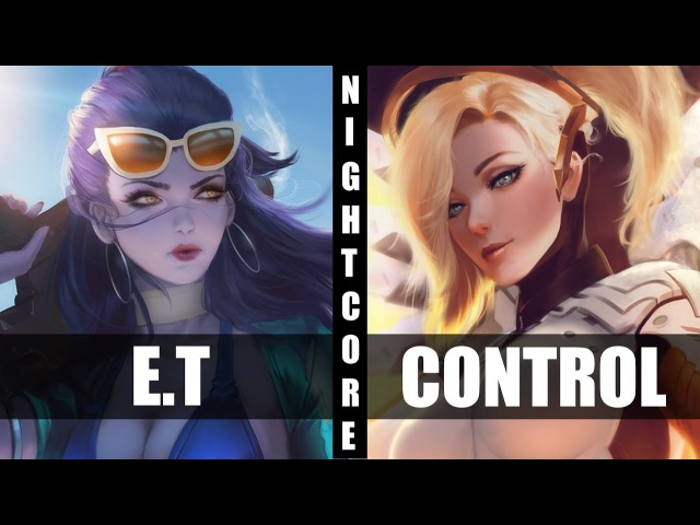 ♪ Nightcore - E.T / Control (Switching Vocals)