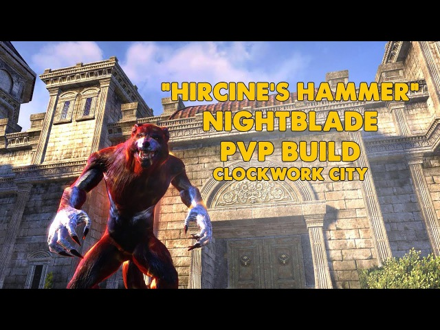 ESO - Hircine's Hammer PVP Nightblade Werewolf Build - Clockwork City
