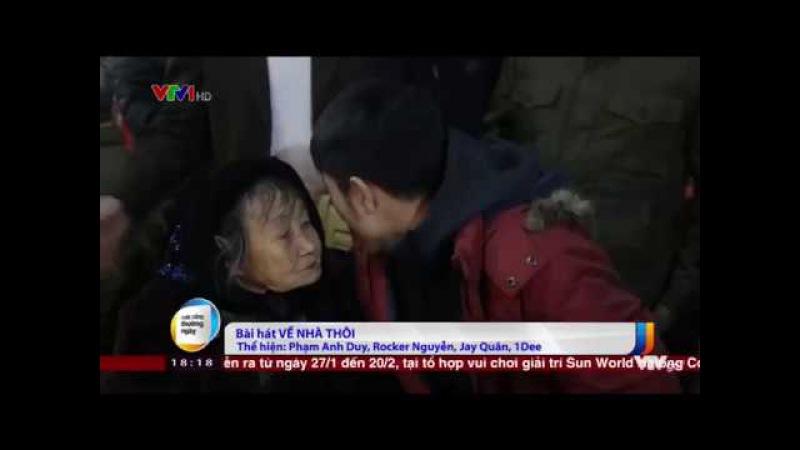 VỀ NHÀ THÔI trên sóng thời sự VTV1 (Trình bày Phạm Anh Duy, Rocker Nguyễn, Jay Quân, 1Dee)
