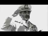 Faces Of Africa - Haile Selassie The pillar of Ethiopia, part 1 &amp 2