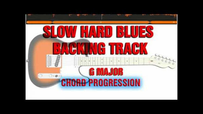 Slow Hard Blues Backing Track G major Chord Progression