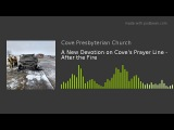 A New Devotion on Cove's Prayer Line - After the Fire