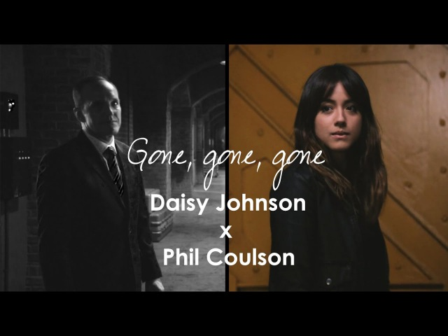 Agents of SHIELD || Daisy Johnson x Phil Coulson [Skoulson] || Gone, Gone, Gone