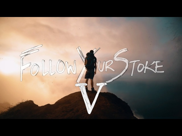Follow Your Stoke V. - Beautiful Destinations x Nainoa Langer