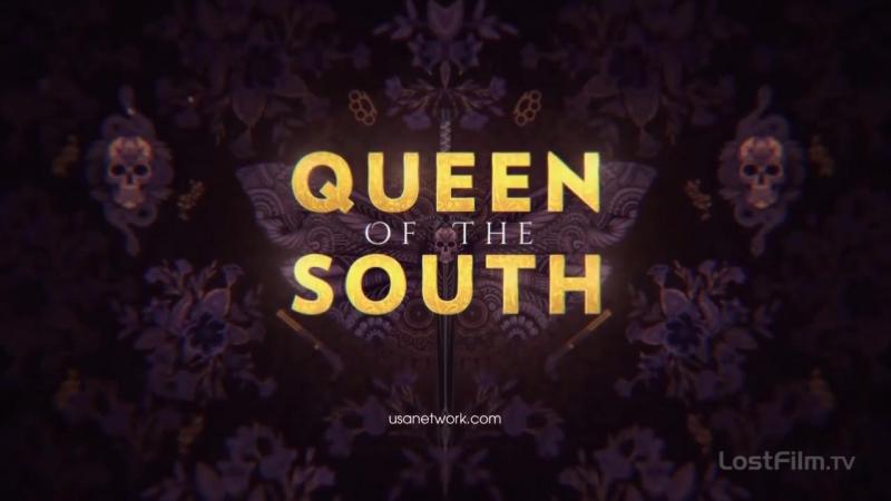 Королева юга / Queen of the South (1 сезон) Трейлер (LostFilm.TV)