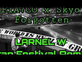 FIA7CO x Skyo - Forgotten (LARNEL W Trap Festival Remix)