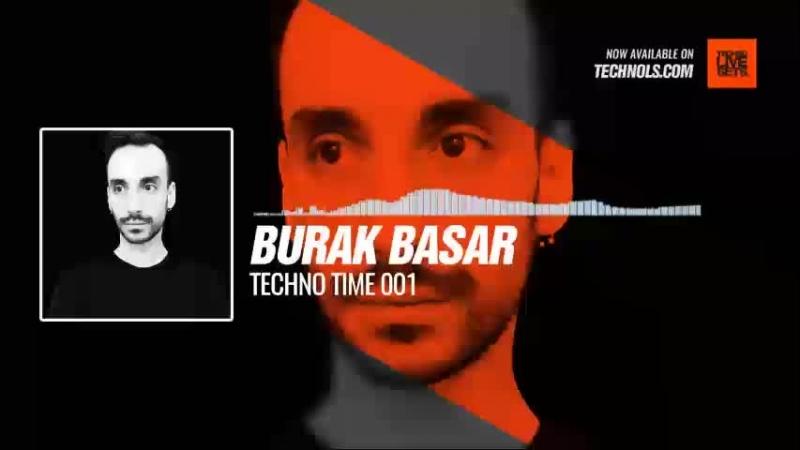 Techno music with Burak Basar - Techno Time 001 periscope