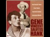 Gene Vincent Salutes Hank - Your Cheatin Heart