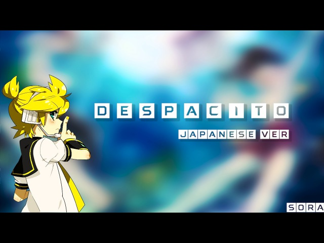 KAGAMINE LEN V4x 鏡音レン V4X Despacito ゆっくりと Japanese Ver Vocaloid Cover