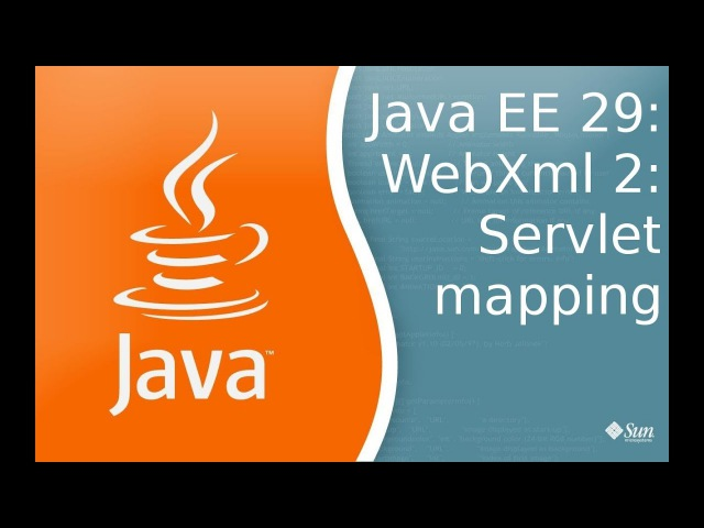 Java EE 29 WebXml 2 Маппинг сервлетов