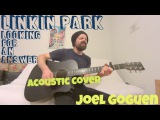 Looking For An Answer - Linkin Park Acoustic Cover by Joel Goguen