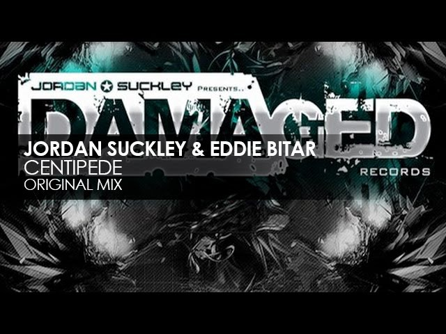 Jordan Suckley Eddie Bitar - Centipede