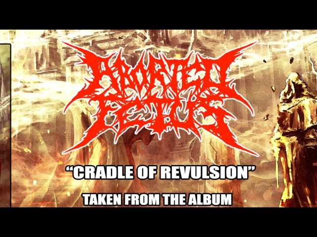 Aborted Fetus - Cradle Of Revulsion 2018 Teaser