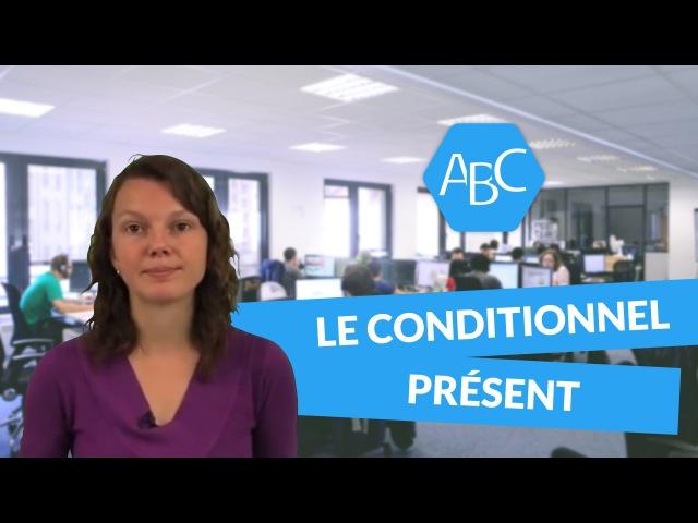 Cours de français sur le conditionnel présent