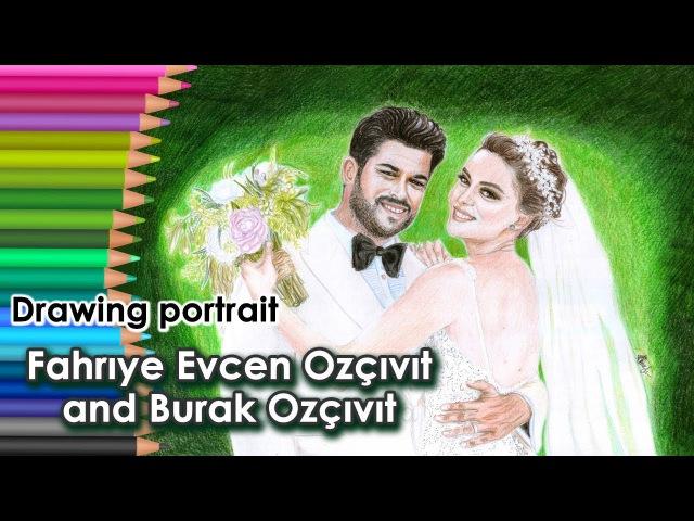 Fahrıye Evcen Ozçıvıt and Burak Ozçıvıt speed drawing wedding portrait *Fahbur*