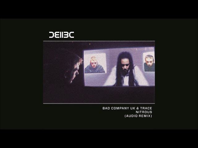 Bad Company UK Trace - Nitrous (Audio Remix)