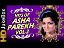 Hits Of Asha Parekh Vol 2 Jukebox Evergreen Melodies Old Hindi Superhit Songs The Hit Girl