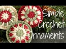 Simple Crochet Ornaments!! Crocheted Christmas Ornament Tutorial