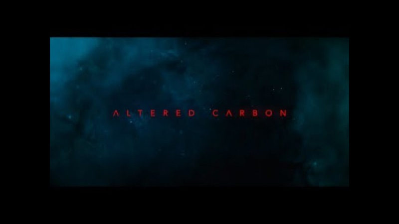 Altered Carbon : Opening Credits / Intro 1 (Long Version)