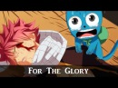 Fairy Tail 「 AMV 」- For The Glory