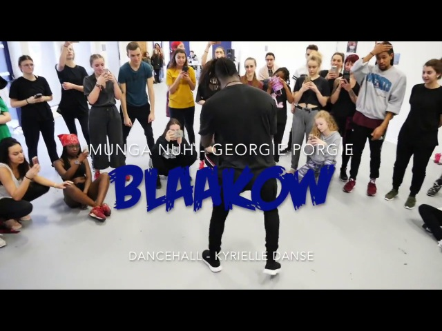 Blaakow | DanceHall Choreo: Munga - Georgie Porgi | Kyrielle Danse